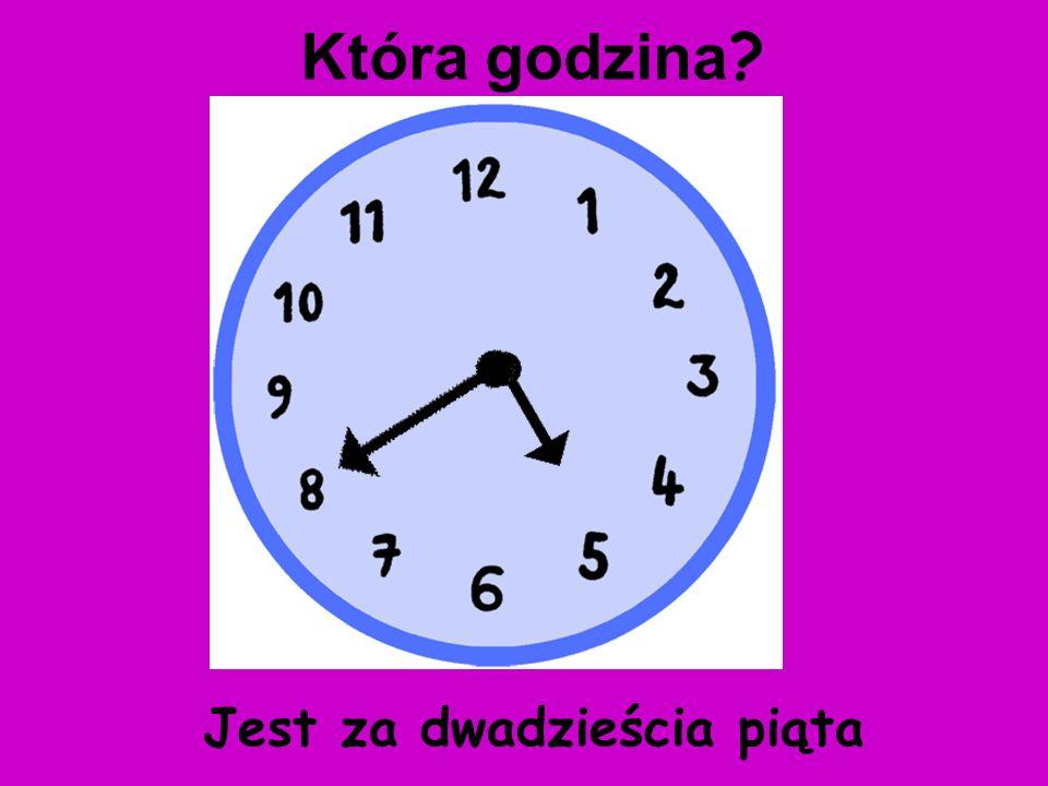 Która godzina Jest za dwadzieścia piąta