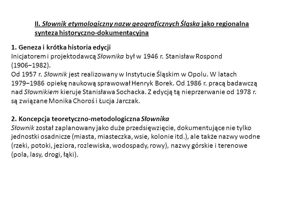 II. Słownik etymologiczny nazw geograficznych Śląska jako regionalna synteza historyczno-dokumentacyjna