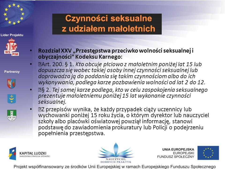 """Rozdział XXV """"Przestępstwa przeciwko wolności seksualnej i obyczajności Kodeksu Karnego:"""