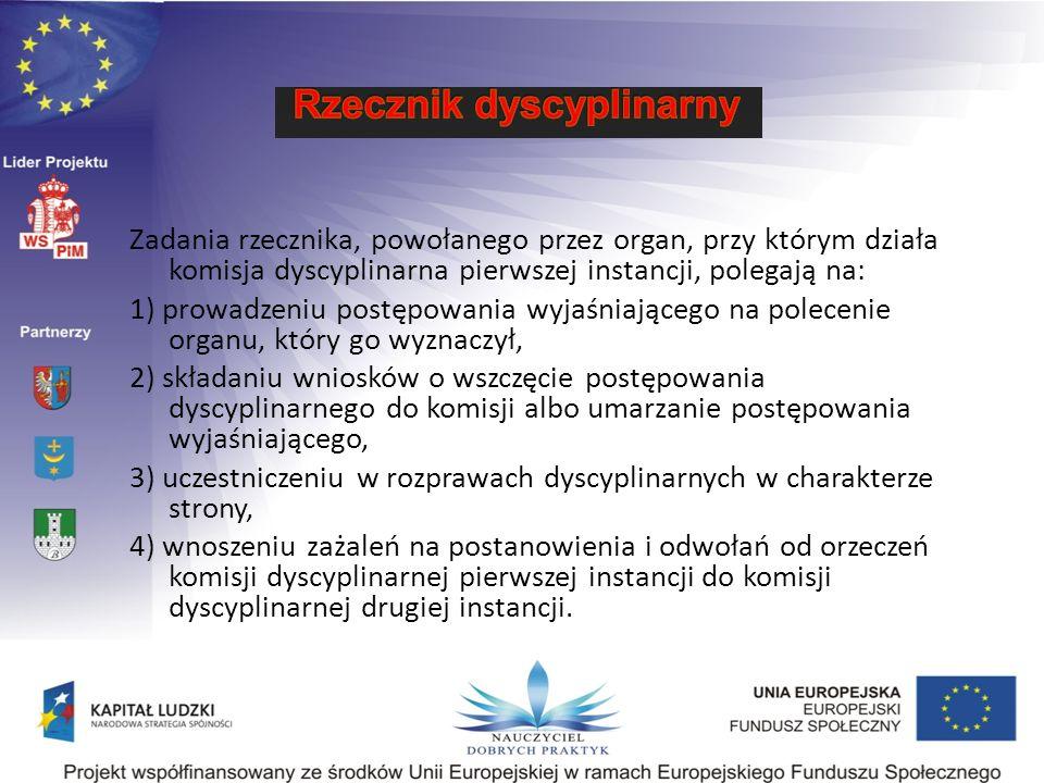 Zadania rzecznika, powołanego przez organ, przy którym działa komisja dyscyplinarna pierwszej instancji, polegają na: