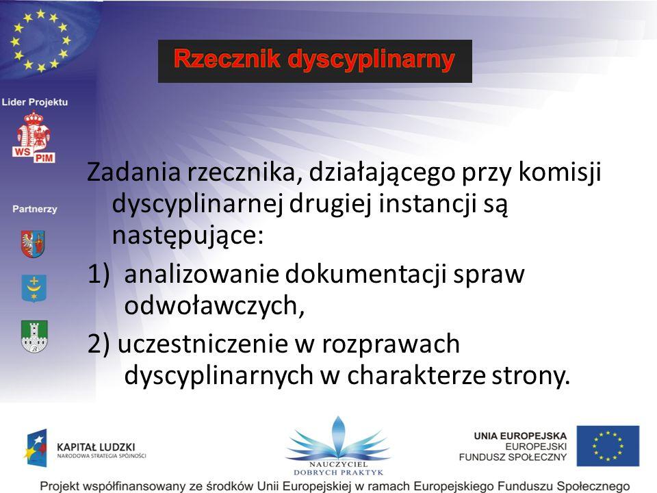 Zadania rzecznika, działającego przy komisji dyscyplinarnej drugiej instancji są następujące: