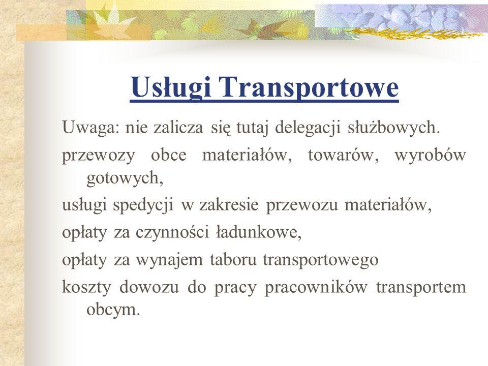 Usługi Transportowe Uwaga: nie zalicza się tutaj delegacji służbowych.