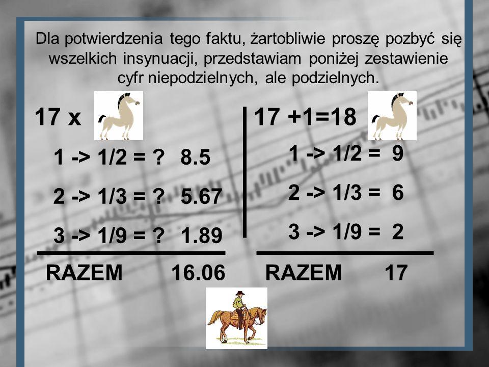 17 x 17 +1=18 1 -> 1/2 = 2 -> 1/3 = 3 -> 1/9 = 9 6 2