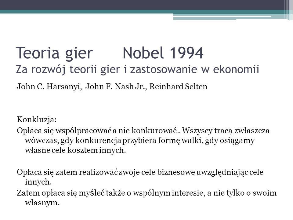 Teoria gier Nobel 1994 Za rozwój teorii gier i zastosowanie w ekonomii