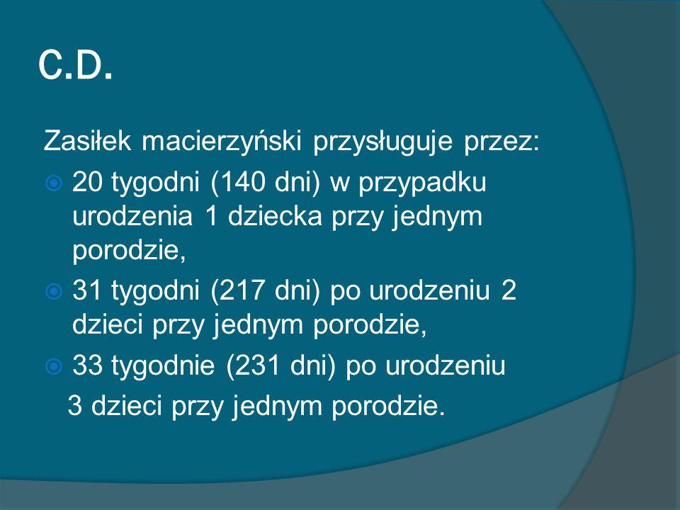 C.D. Zasiłek macierzyński przysługuje przez:
