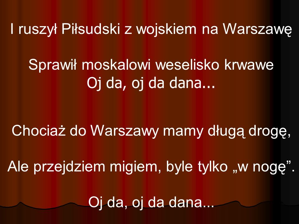 I ruszył Piłsudski z wojskiem na Warszawę