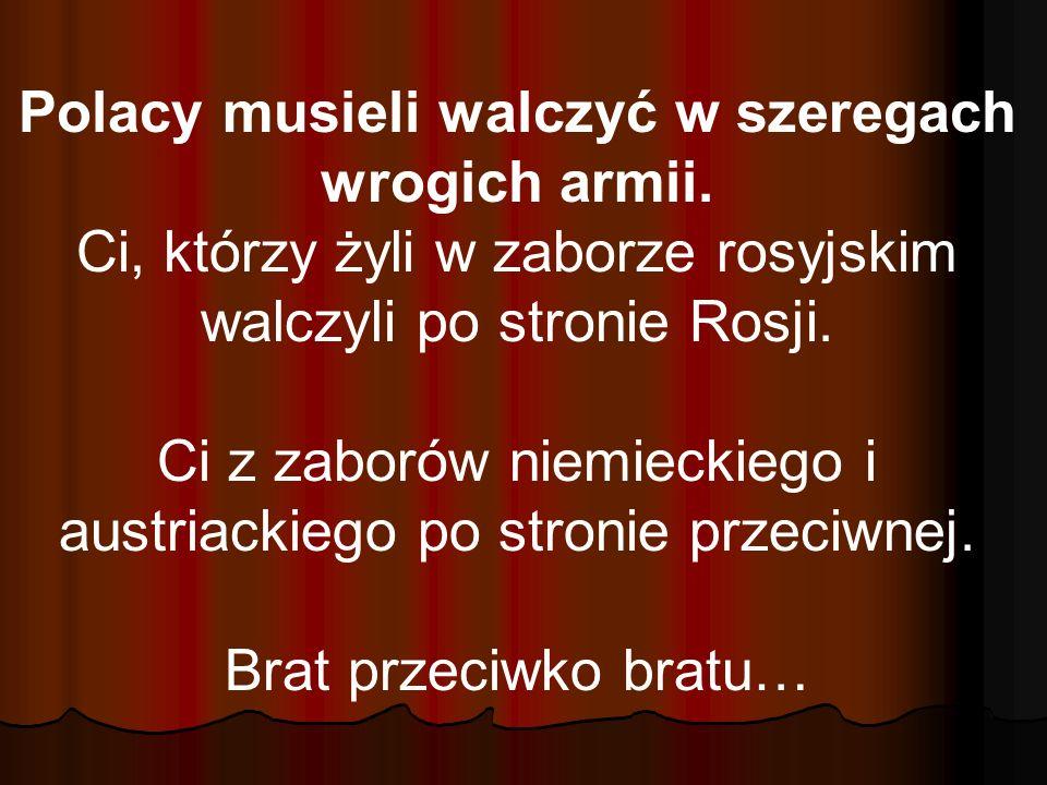 Polacy musieli walczyć w szeregach wrogich armii.