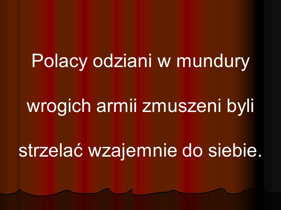 Polacy odziani w mundury wrogich armii zmuszeni byli