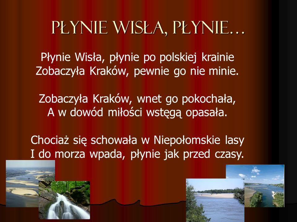Płynie Wisła, płynie… Płynie Wisła, płynie po polskiej krainie