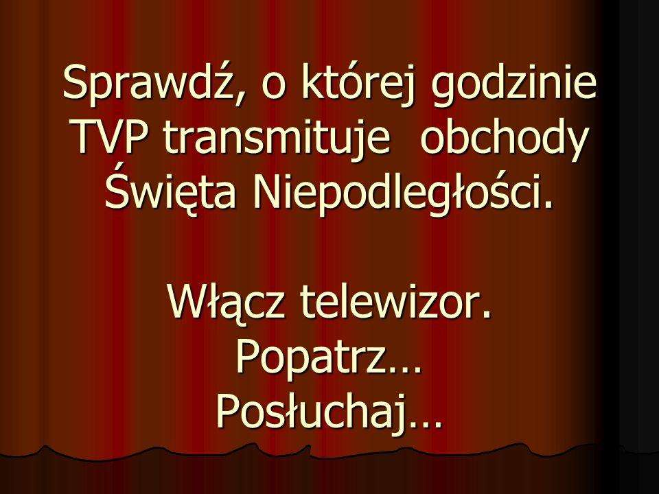 Sprawdź, o której godzinie TVP transmituje obchody Święta Niepodległości.