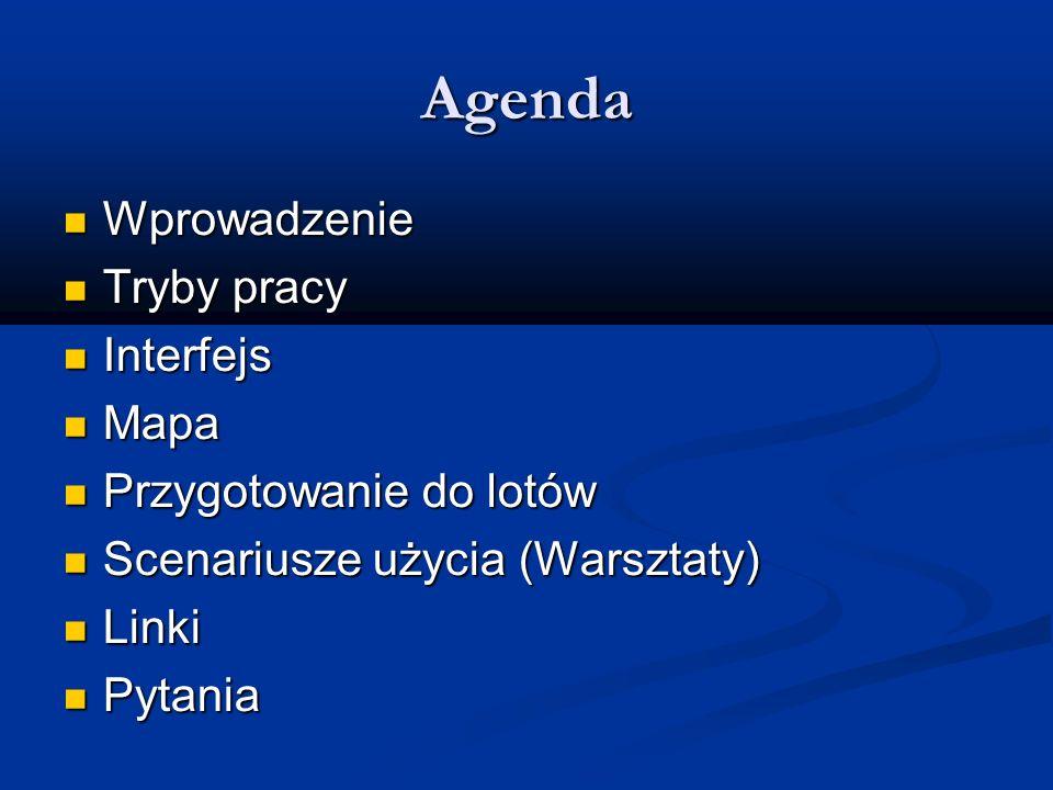 Agenda Wprowadzenie Tryby pracy Interfejs Mapa Przygotowanie do lotów