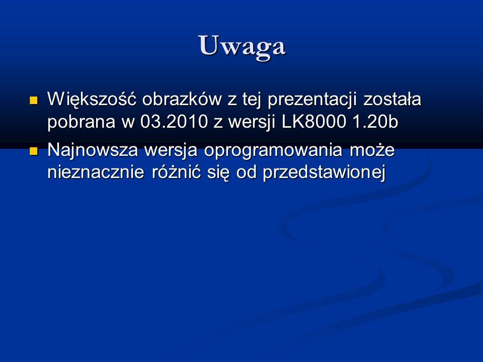 Uwaga Większość obrazków z tej prezentacji została pobrana w 03.2010 z wersji LK8000 1.20b.