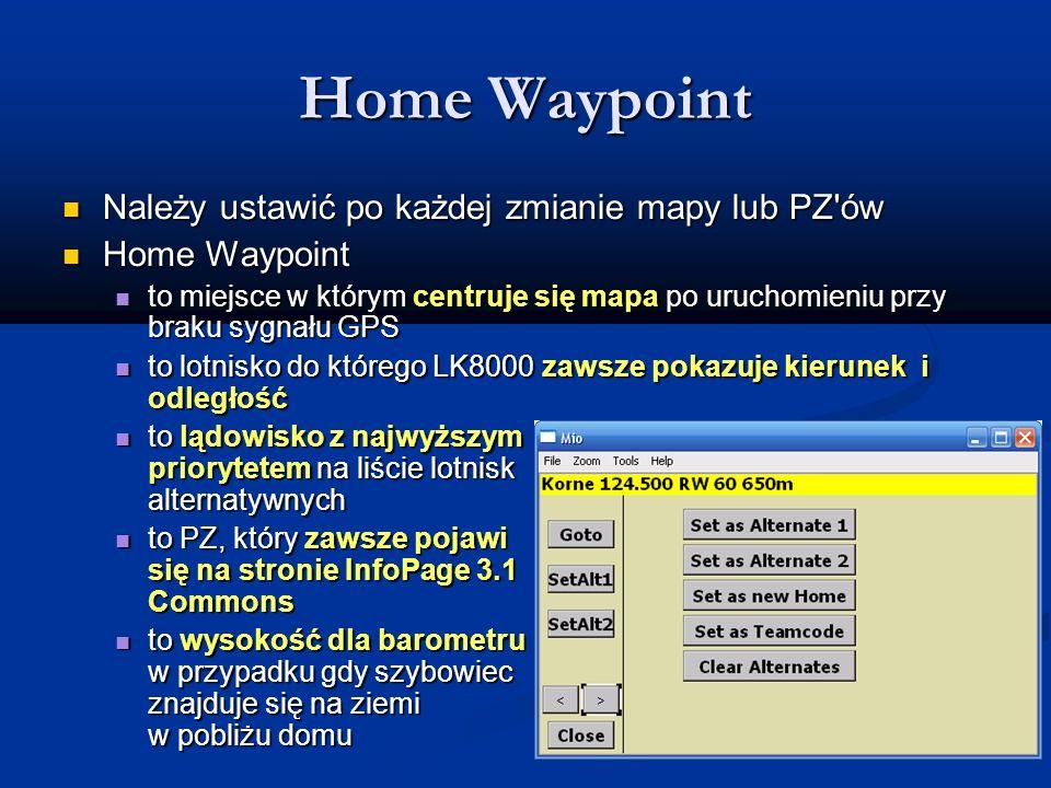 Home Waypoint Należy ustawić po każdej zmianie mapy lub PZ ów