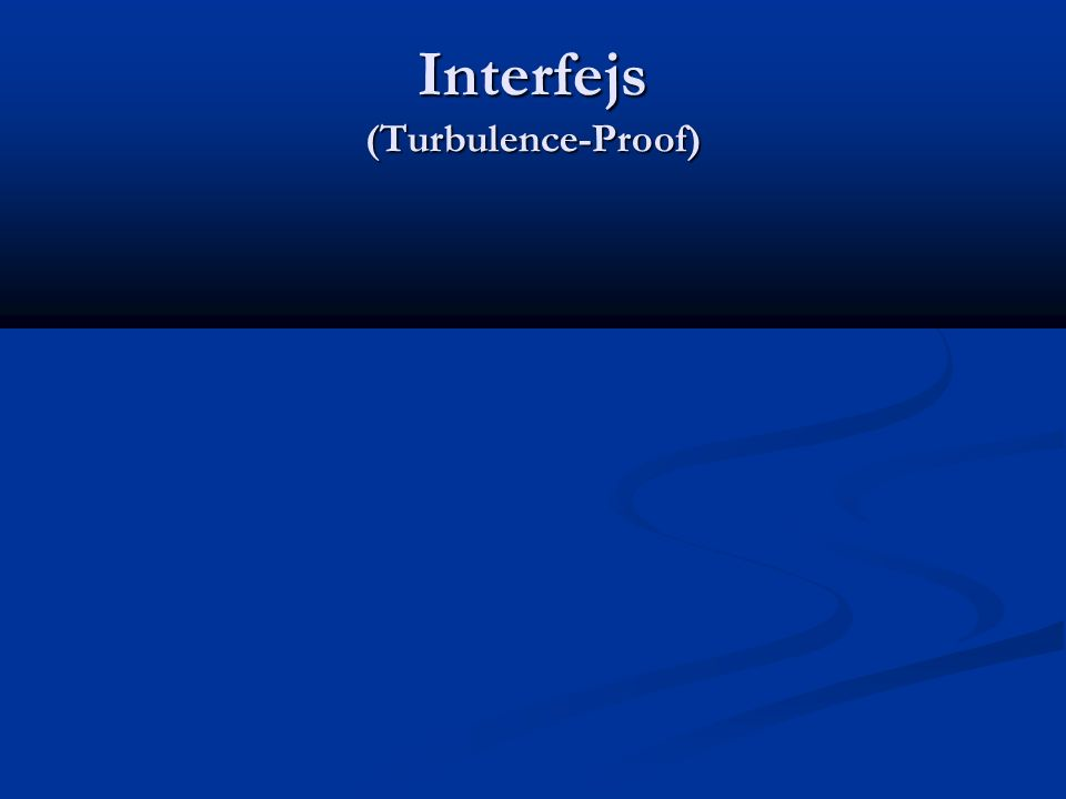 Interfejs (Turbulence-Proof)