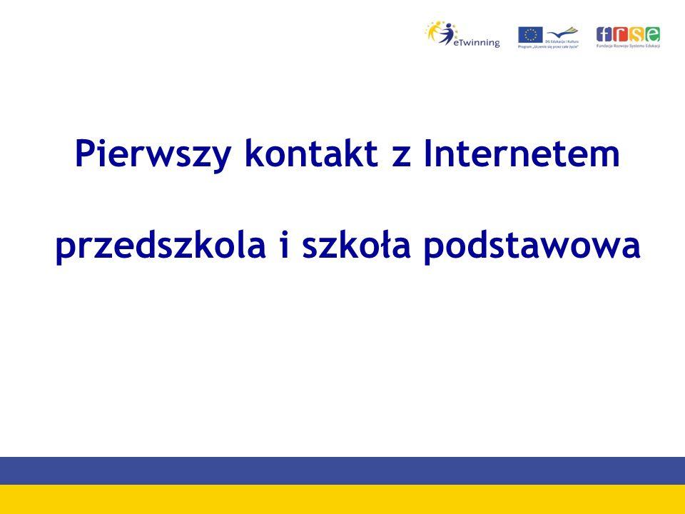Pierwszy kontakt z Internetem przedszkola i szkoła podstawowa