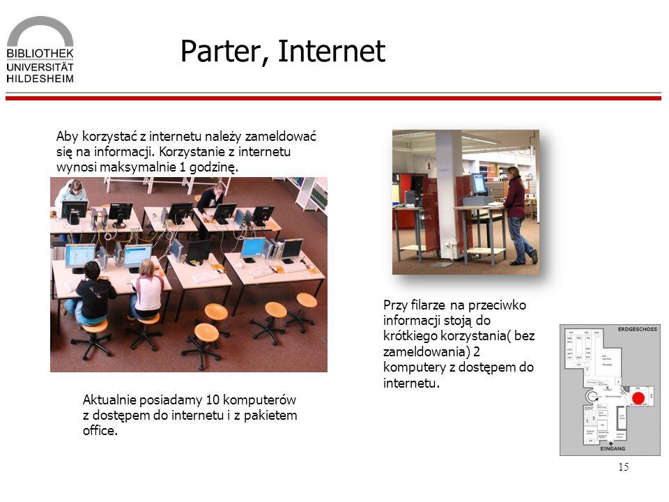 Parter, Internet Aby korzystać z internetu należy zameldować się na informacji. Korzystanie z internetu wynosi maksymalnie 1 godzinę.