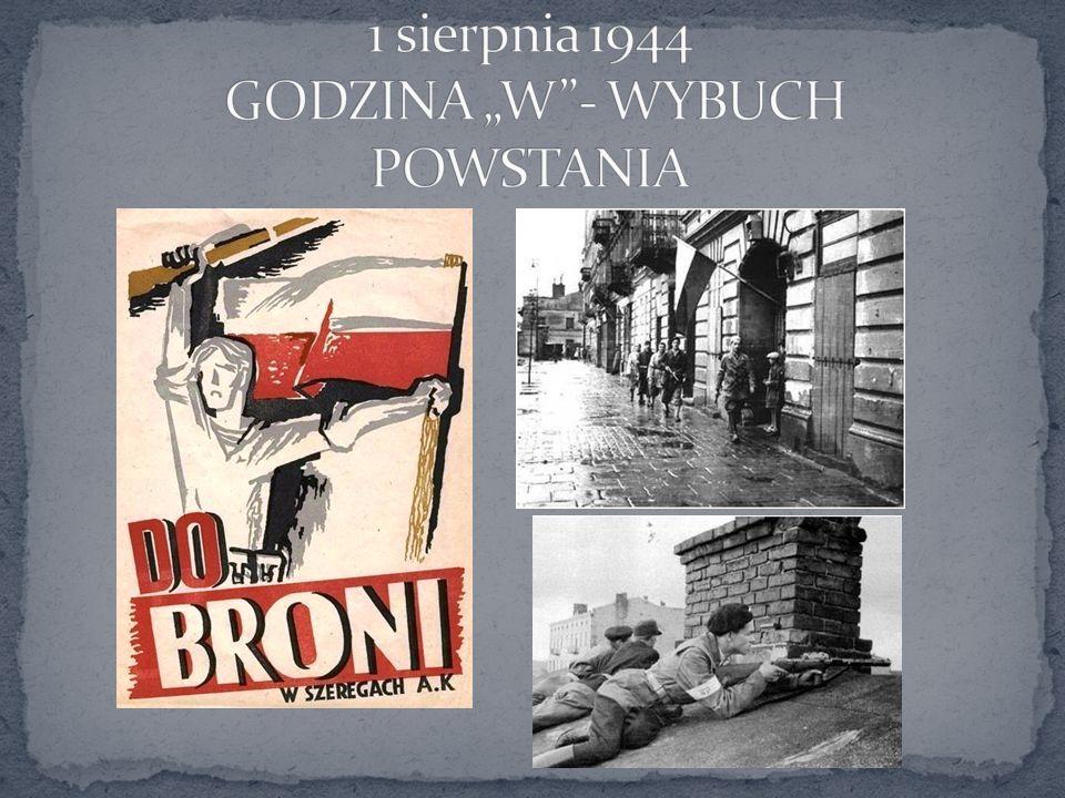 """1 sierpnia 1944 GODZINA """"W - WYBUCH POWSTANIA"""