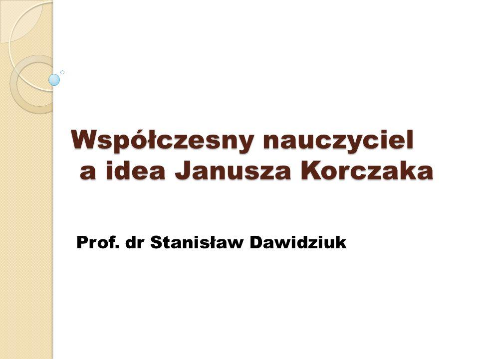 Współczesny nauczyciel a idea Janusza Korczaka