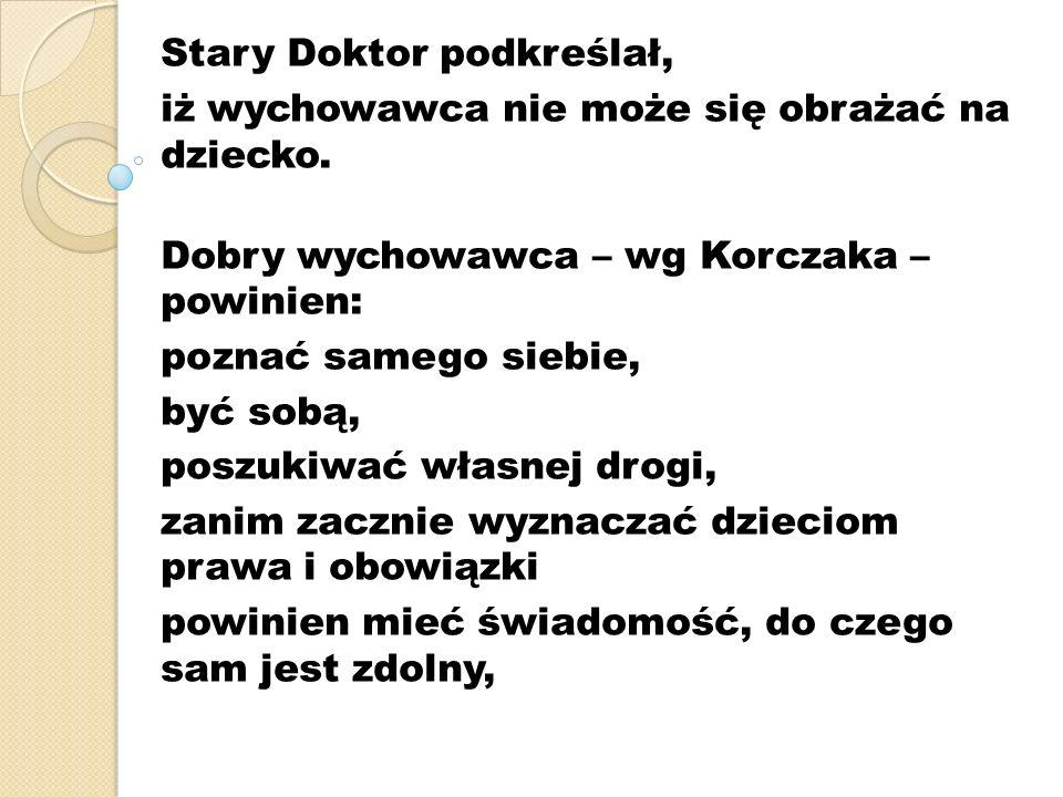 Stary Doktor podkreślał,
