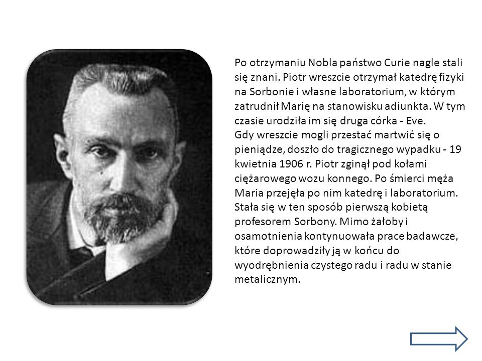 Po otrzymaniu Nobla państwo Curie nagle stali się znani