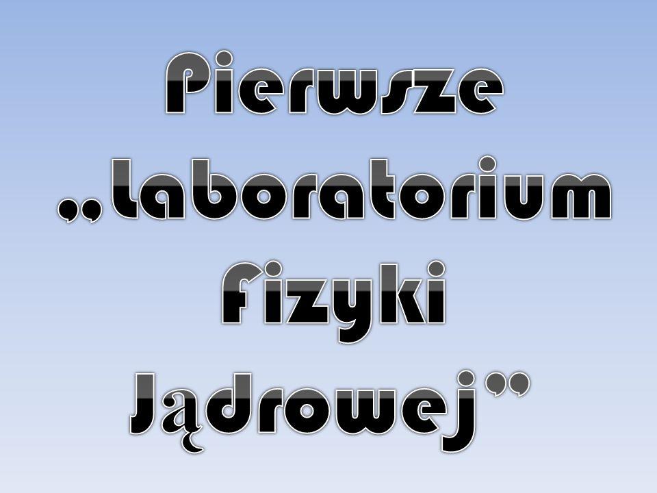"""Pierwsze """"Laboratorium Fizyki Jądrowej"""