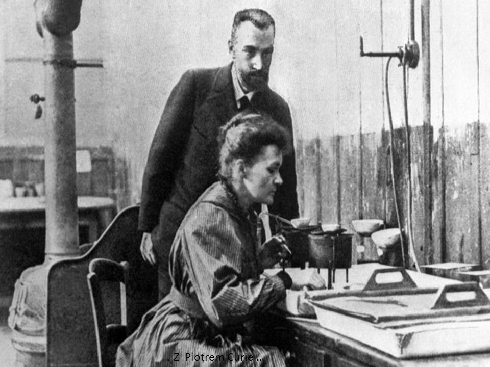 Z Piotrem Curie …
