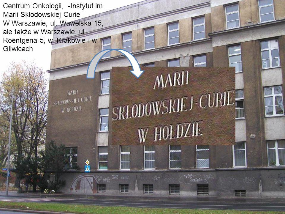 Centrum Onkologii, -Instytut im. Marii Skłodowskiej Curie