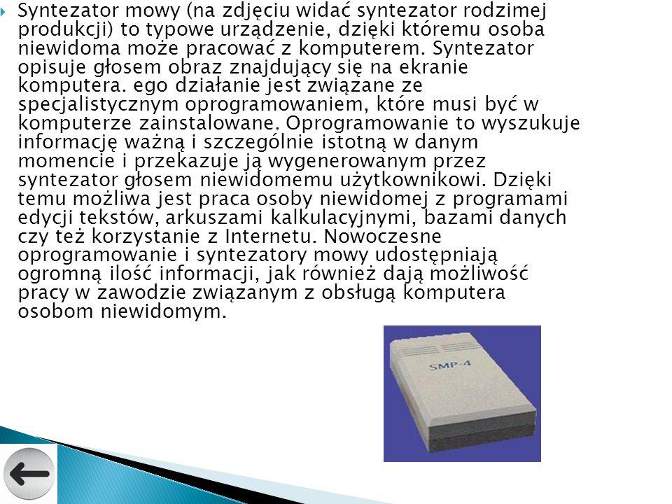 Syntezator mowy (na zdjęciu widać syntezator rodzimej produkcji) to typowe urządzenie, dzięki któremu osoba niewidoma może pracować z komputerem.