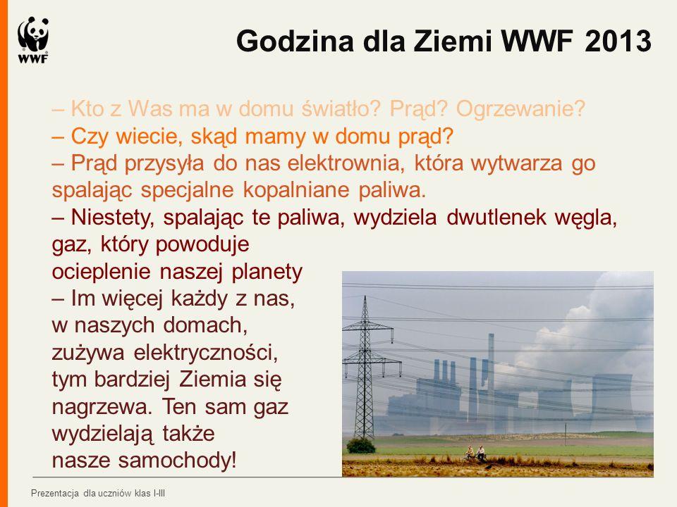 Godzina dla Ziemi WWF 2013 – Kto z Was ma w domu światło Prąd Ogrzewanie – Czy wiecie, skąd mamy w domu prąd