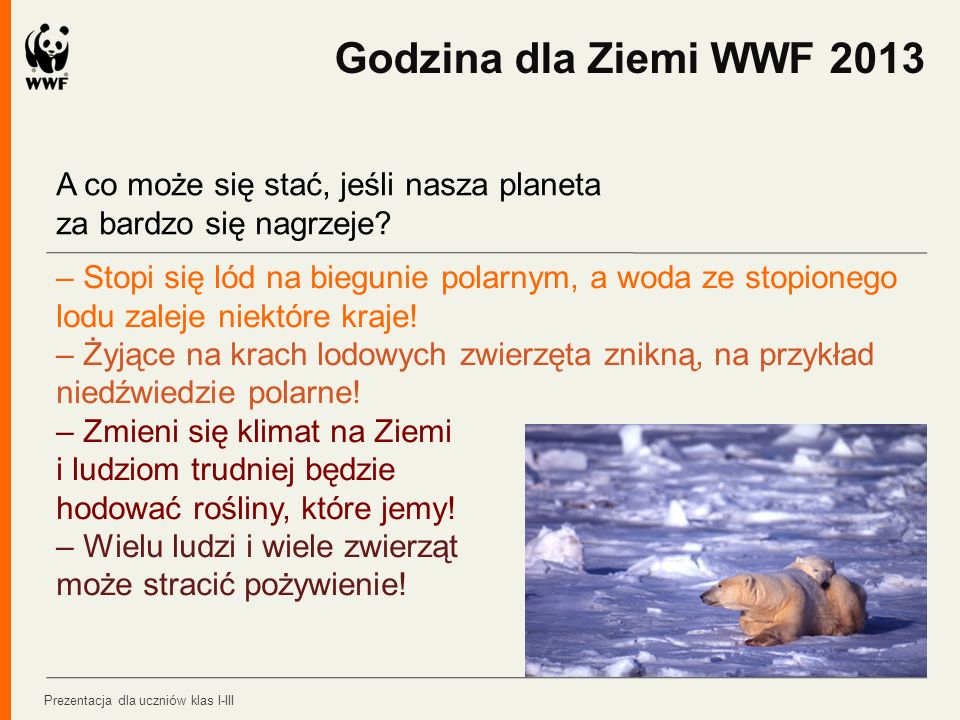 Godzina dla Ziemi WWF 2013 A co może się stać, jeśli nasza planeta za bardzo się nagrzeje