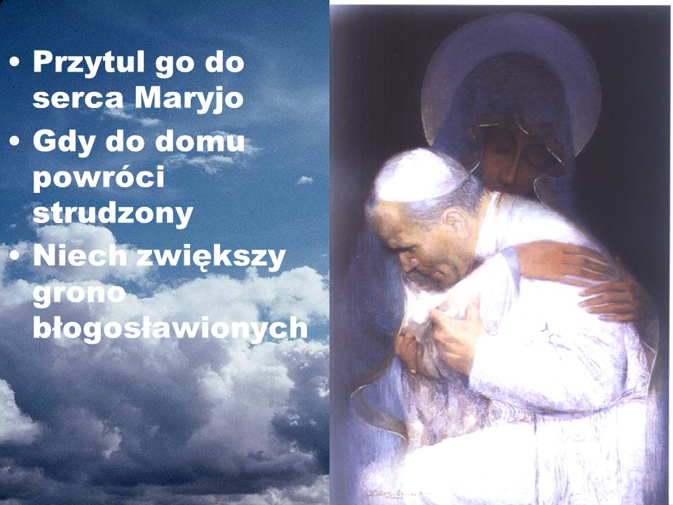 Przytul go do serca Maryjo