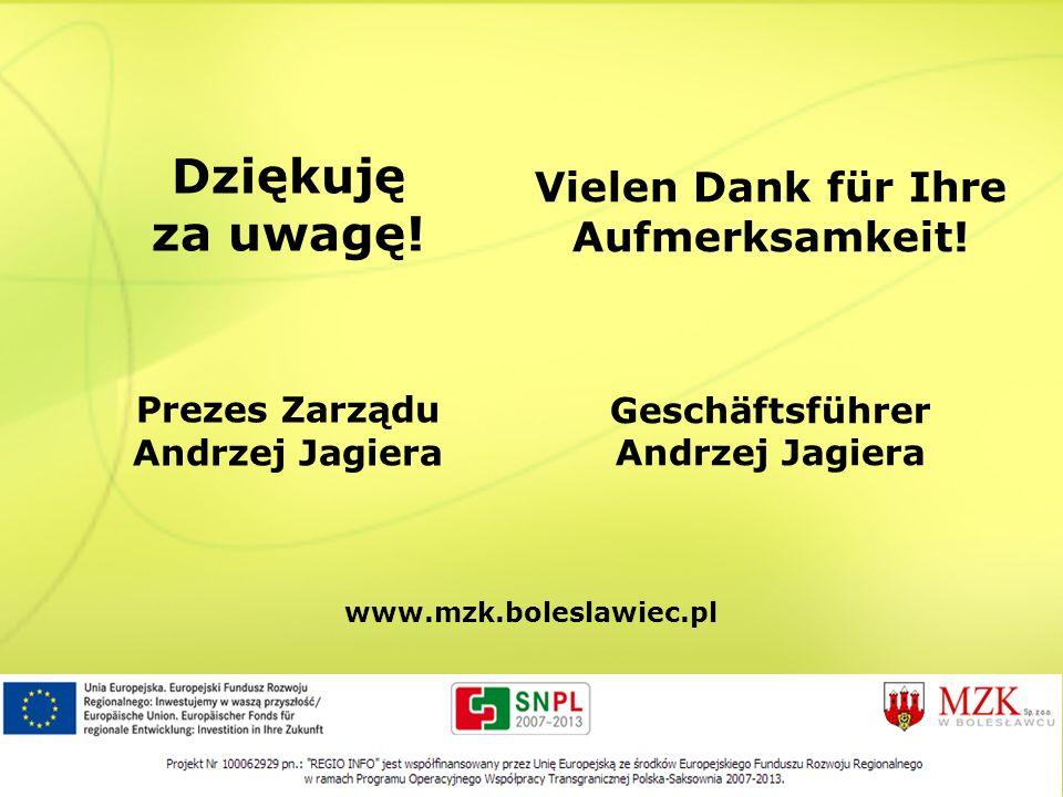 Dziękuję za uwagę! Prezes Zarządu Andrzej Jagiera
