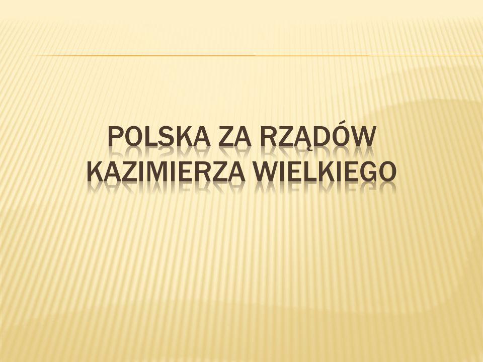 Polska za rządów Kazimierza Wielkiego