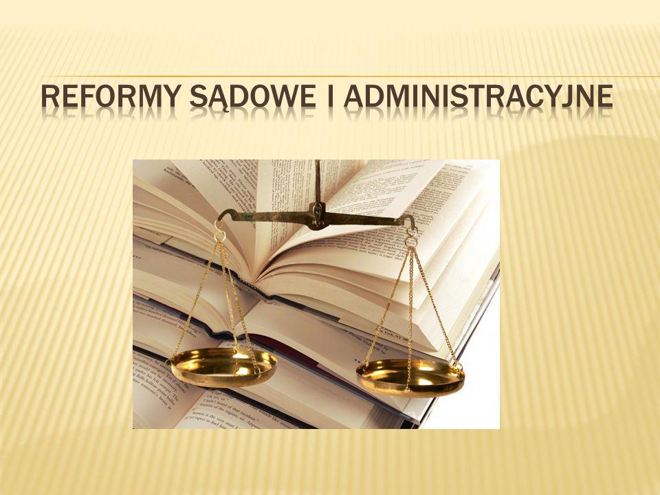 Reformy sądowe i administracyjne
