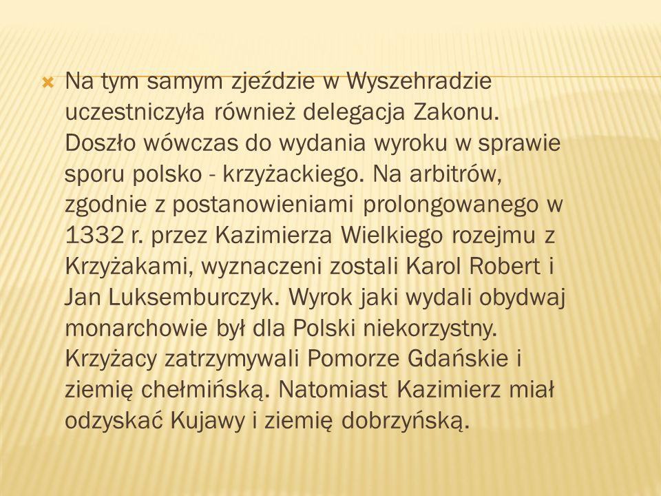 Na tym samym zjeździe w Wyszehradzie uczestniczyła również delegacja Zakonu.