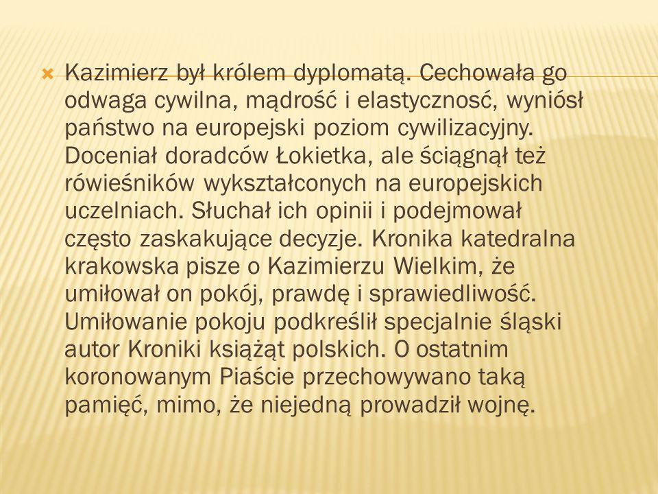 Kazimierz był królem dyplomatą
