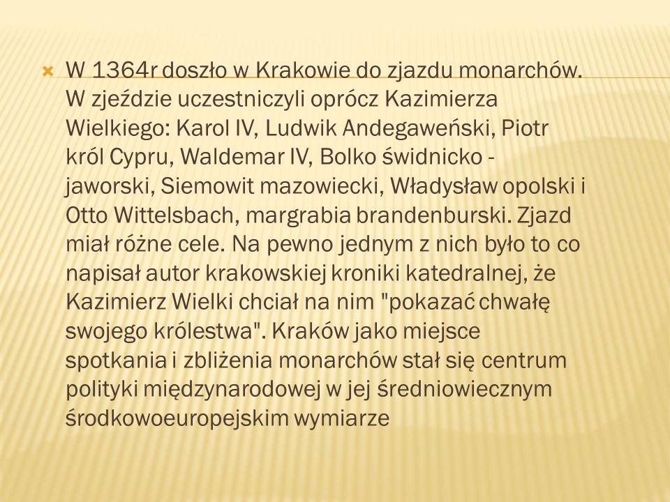 W 1364r doszło w Krakowie do zjazdu monarchów