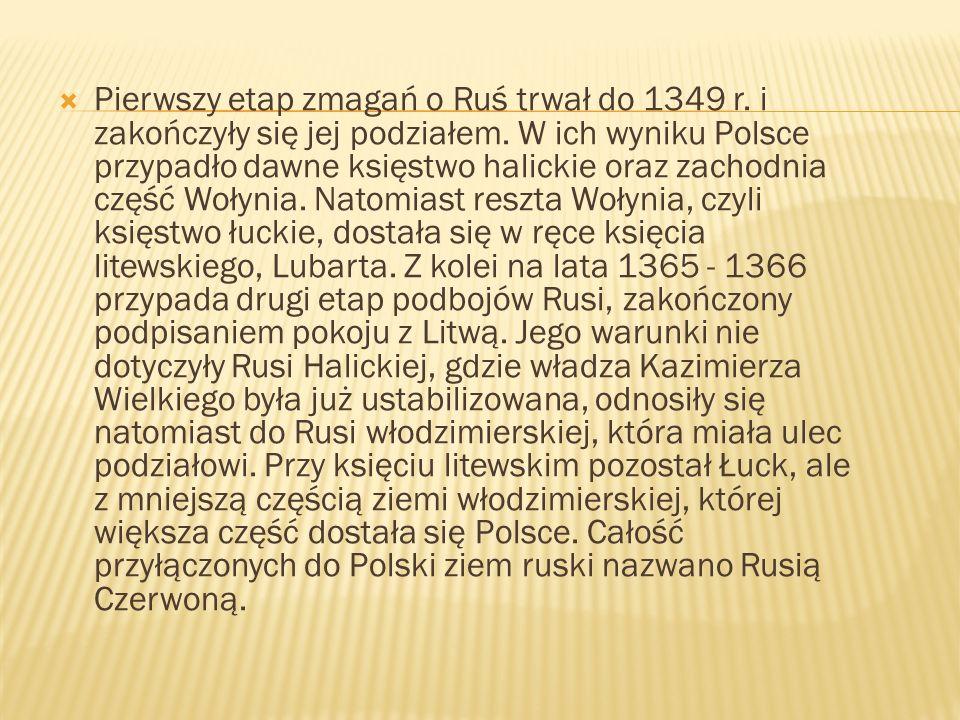Pierwszy etap zmagań o Ruś trwał do 1349 r