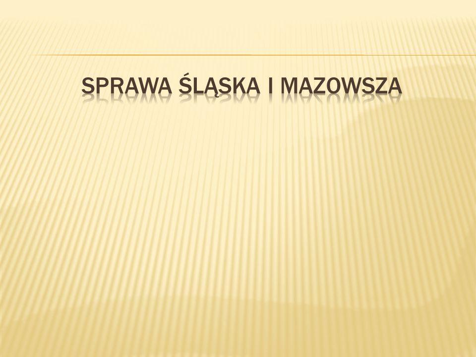 Sprawa Śląska i Mazowsza