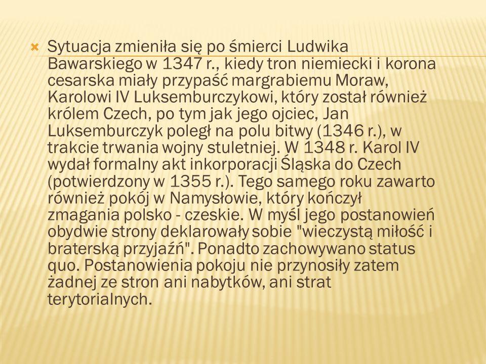 Sytuacja zmieniła się po śmierci Ludwika Bawarskiego w 1347 r