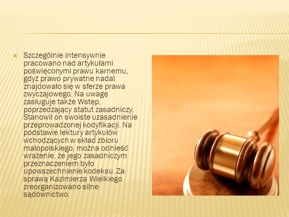 Szczególnie intensywnie pracowano nad artykułami poświęconymi prawu karnemu, gdyż prawo prywatne nadal znajdowało się w sferze prawa zwyczajowego.