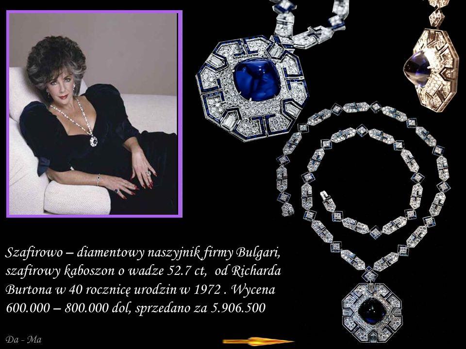 Szafirowo – diamentowy naszyjnik firmy Bulgari, szafirowy kaboszon o wadze 52.7 ct, od Richarda Burtona w 40 rocznicę urodzin w 1972 .