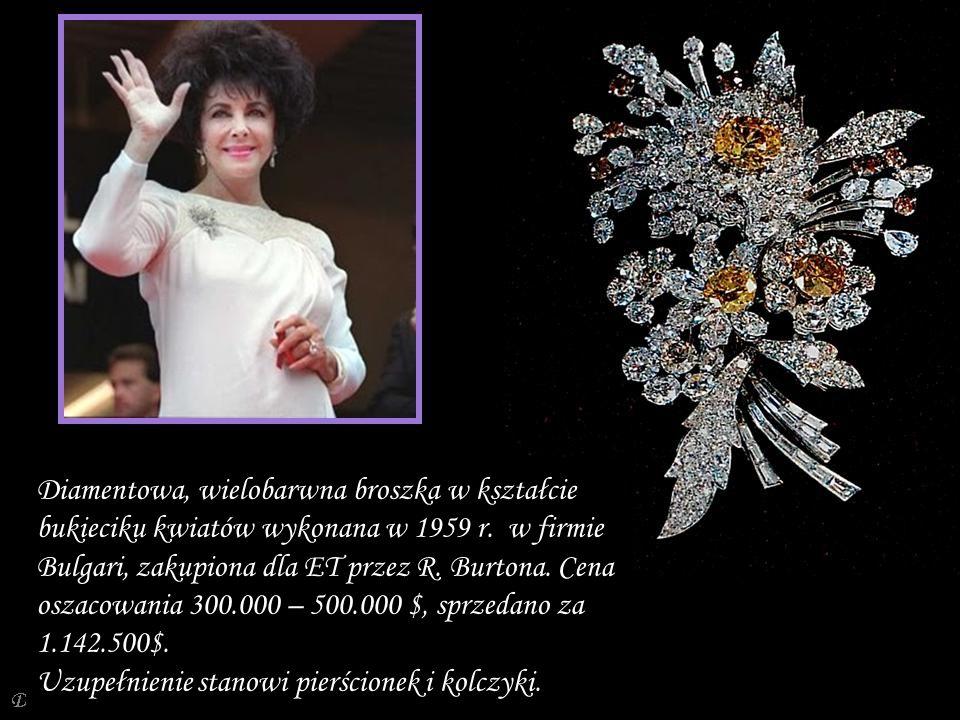Diamentowa, wielobarwna broszka w kształcie bukieciku kwiatów wykonana w 1959 r. w firmie Bulgari, zakupiona dla ET przez R. Burtona. Cena oszacowania 300.000 – 500.000 $, sprzedano za 1.142.500$. Uzupełnienie stanowi pierścionek i kolczyki.