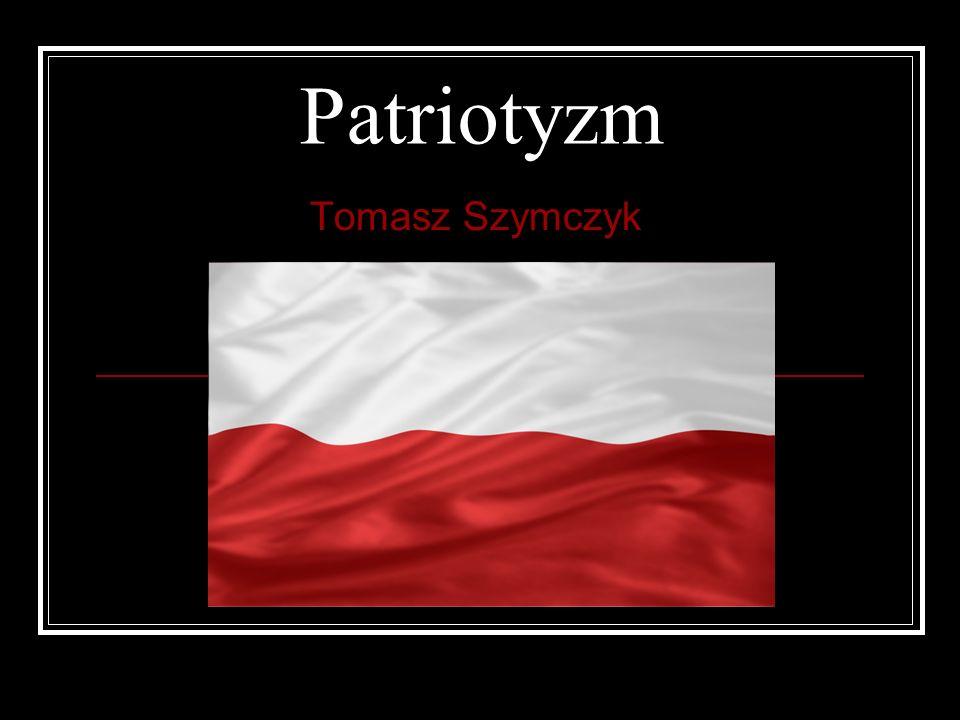 Patriotyzm Tomasz Szymczyk