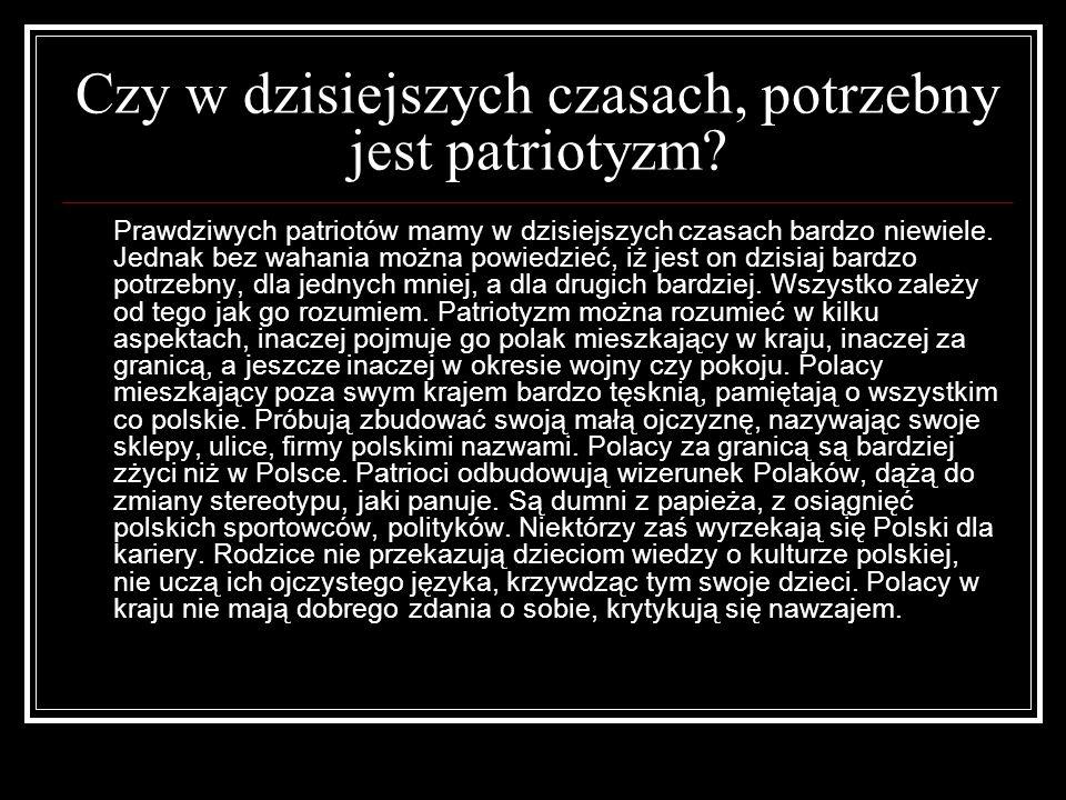 Czy w dzisiejszych czasach, potrzebny jest patriotyzm