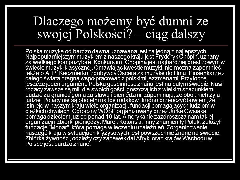 Dlaczego możemy być dumni ze swojej Polskości – ciąg dalszy