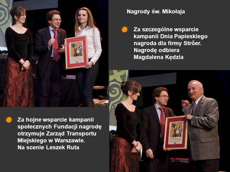 Nagrody św. Mikołaja Za szczególne wsparcie kampanii Dnia Papieskiego nagroda dla firmy Strőer. Nagrodę odbiera Magdalena Kędzia.