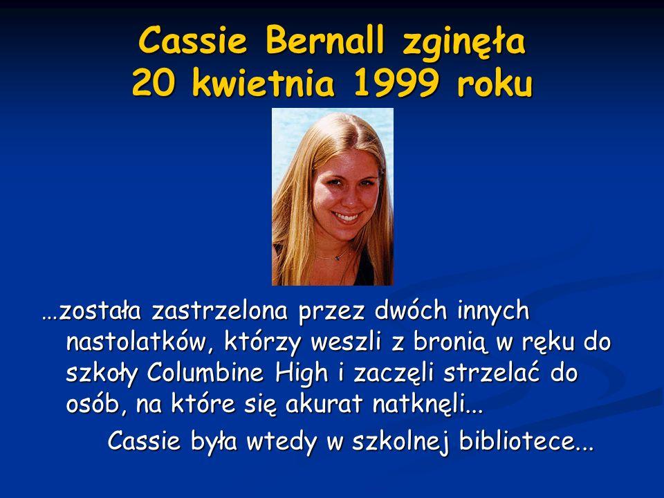 Cassie Bernall zginęła 20 kwietnia 1999 roku