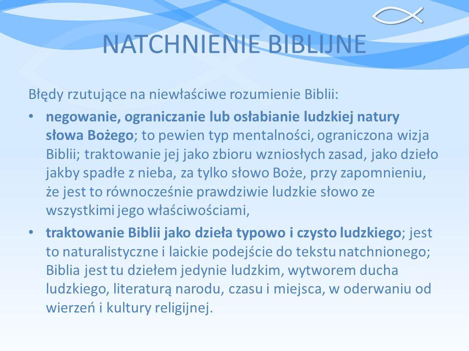 NATCHNIENIE BIBLIJNE Błędy rzutujące na niewłaściwe rozumienie Biblii: