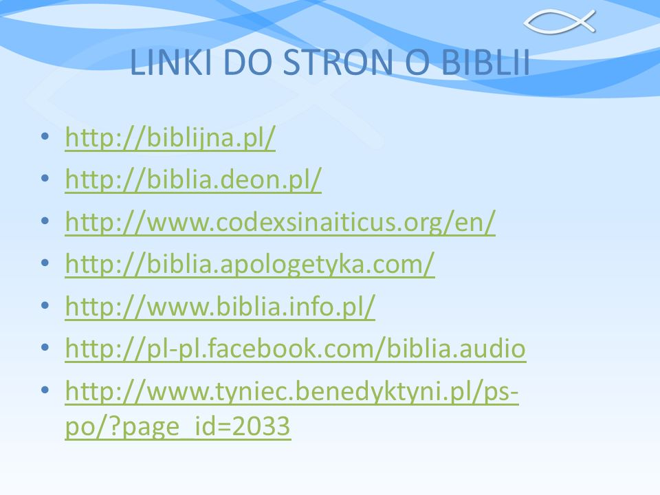 LINKI DO STRON O BIBLII http://biblijna.pl/ http://biblia.deon.pl/
